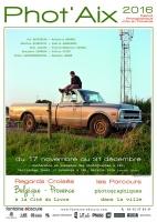 Festival Phot'Aix 2016 / Festival photographique d'Aix en Provence / Du 15 novembre au 31 décembre 2016 / Aix en Provence, France